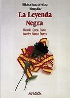 La Leyenda Negra (Historia - Biblioteca Básica