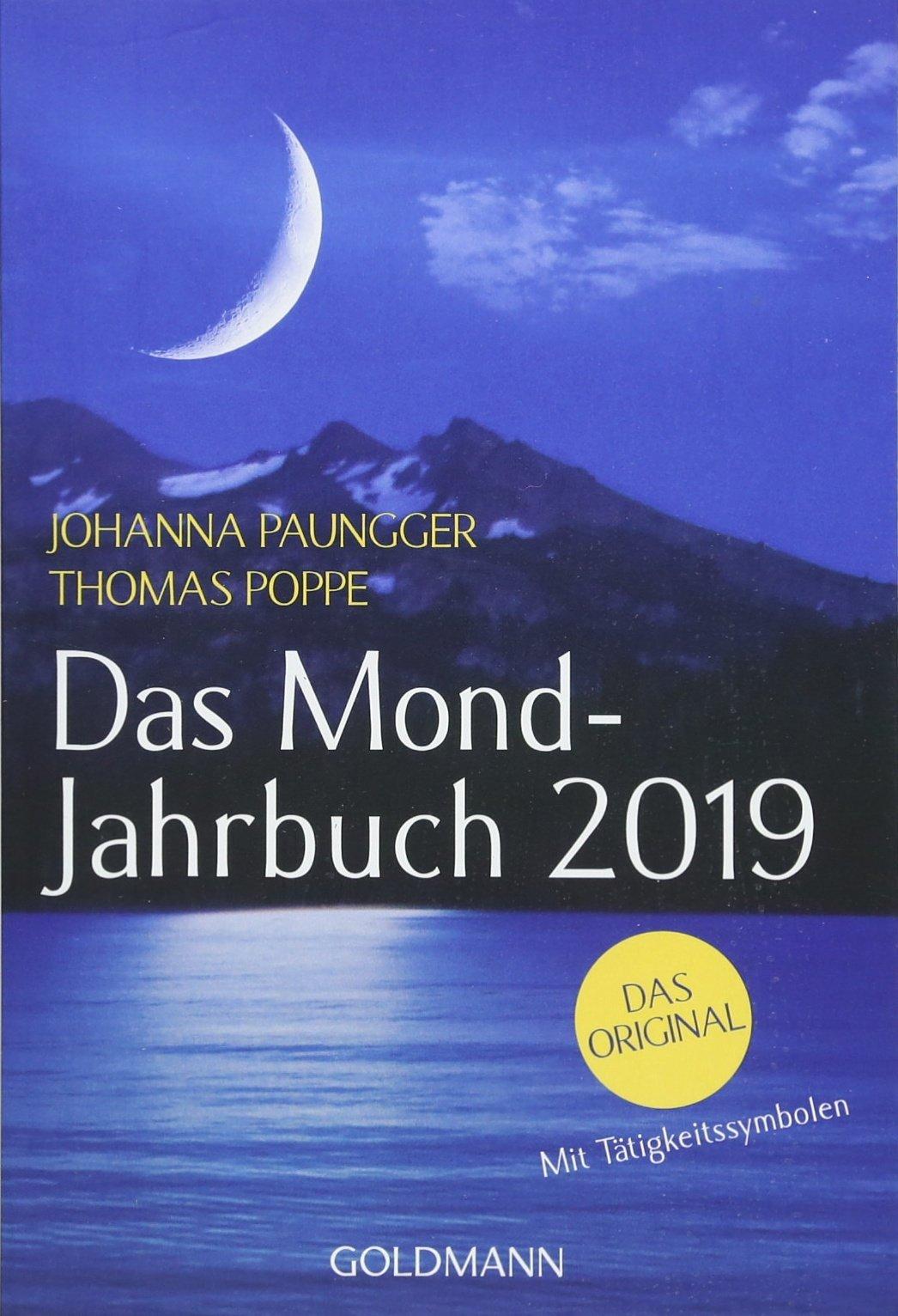 Das Mond-Jahrbuch 2019 Taschenbuch – 16. April 2018 Johanna Paungger Thomas Poppe Goldmann Verlag 3442177405
