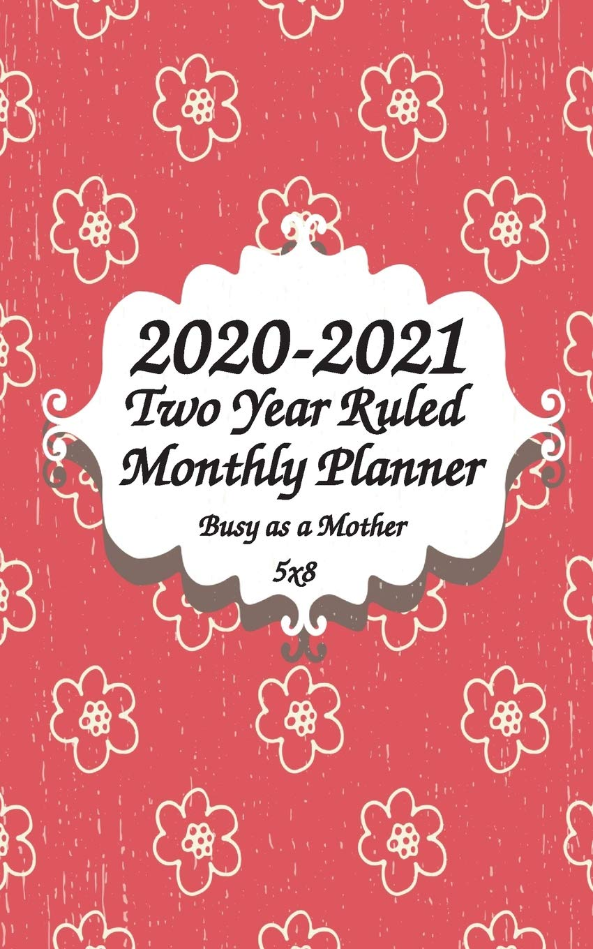 2020-2021 Busy as a Mother Two Year Ruled Monthly Planner ...