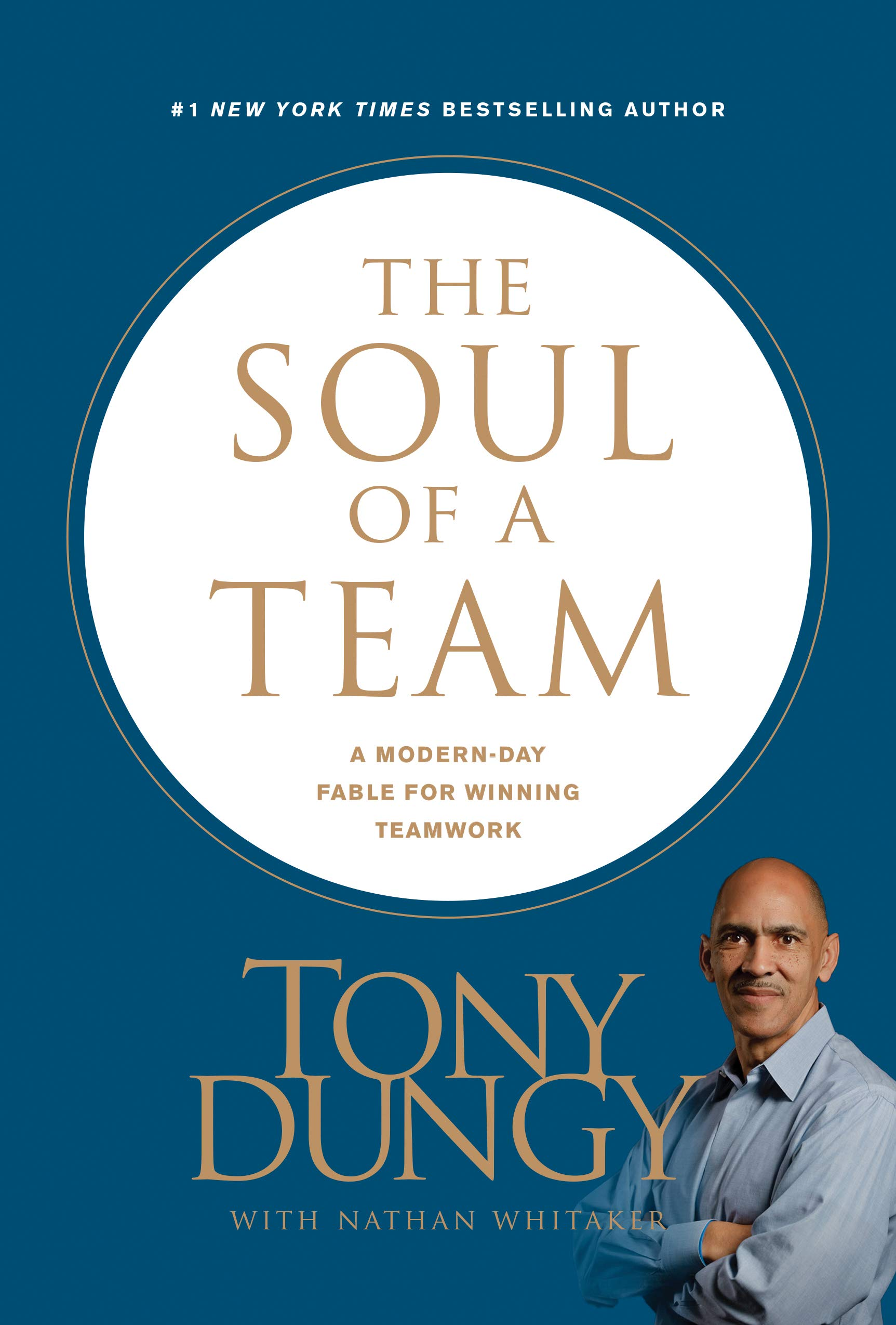 The Soul of a Team: A Modern-Day Fable for Winning Teamwork por Tony Dungy