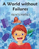 A World without Failures: Growth Mindset