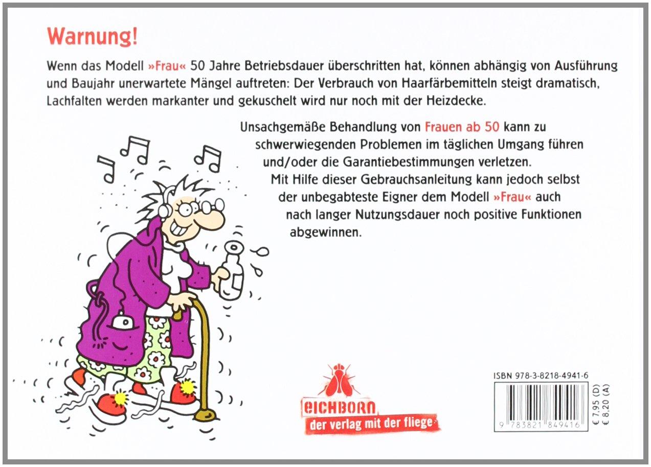 Frauen Ab 50   Jetzt Tobt Das Leben!: Eine Gebrauchsanleitung:  9783821849416: Amazon.com: Books