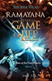 Ramayana - The Game of Life: Rise of the Sun Prince - Book 1