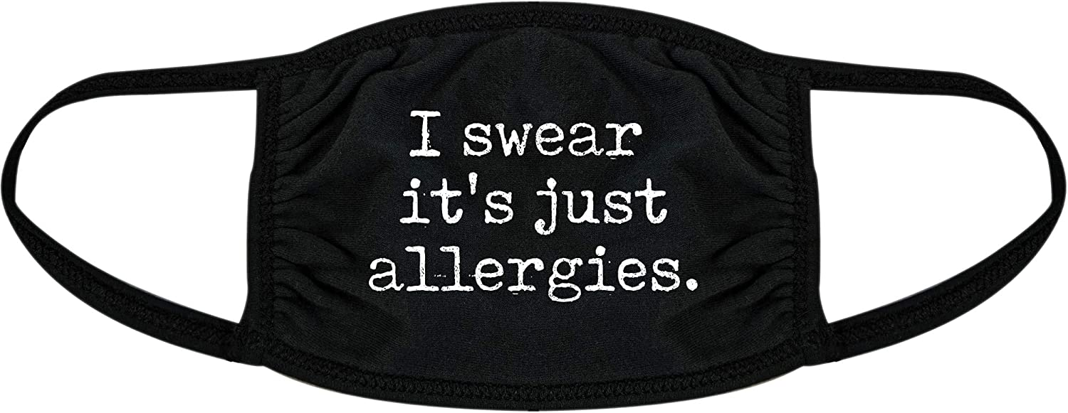I Swear It's Just Allergies Face Mask Funny Crying Nose and Mouth Covering (Black) - 1 Pack