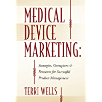 Medical Device Marketing: Strategies, Gameplans & Resources for Successful Product Management (English Edition)