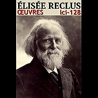Elisée Reclus: Oeuvres - N° 128 (lci-eBooks)