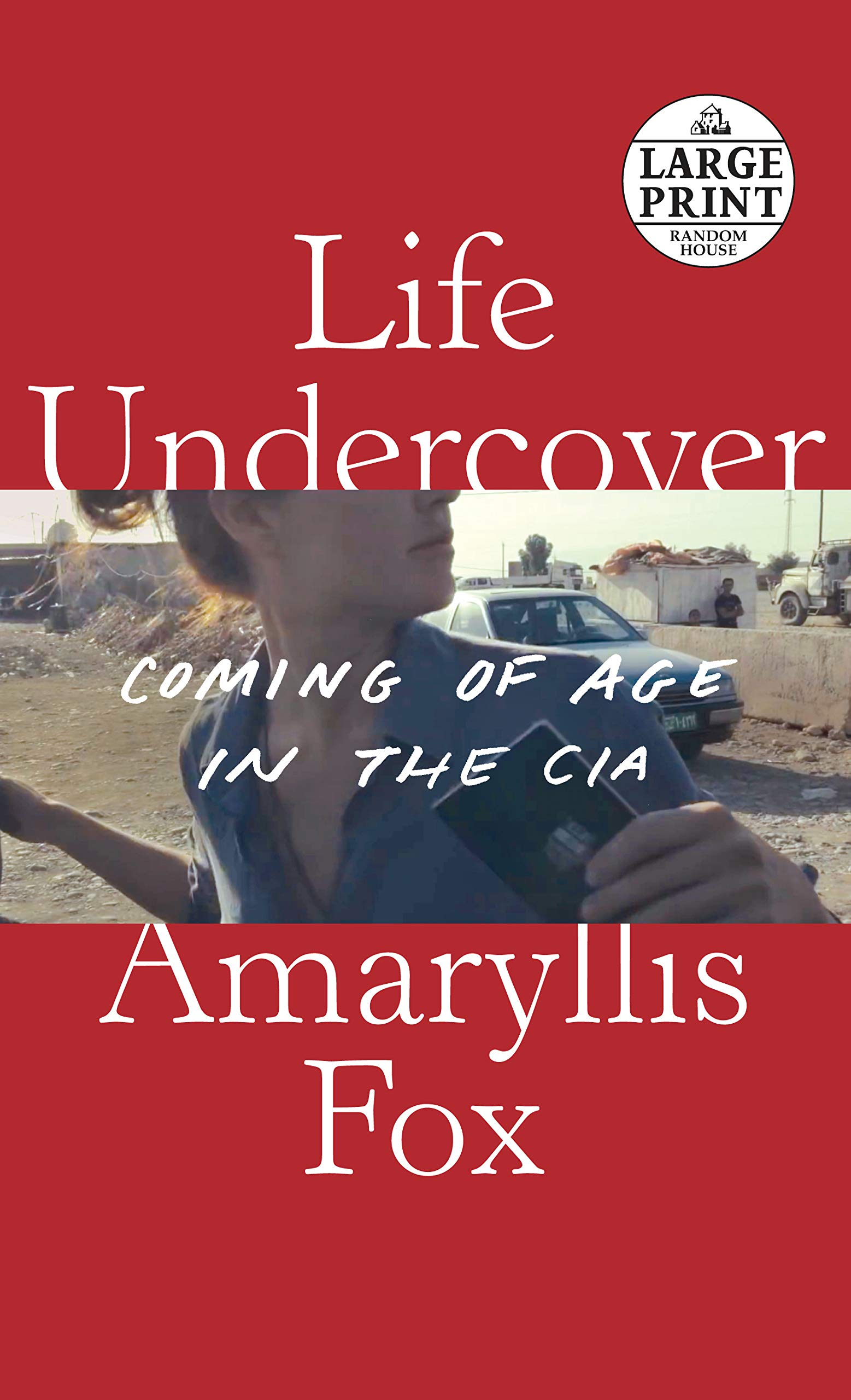 Life Undercover: Coming of Age in the CIA by Random House Large Print