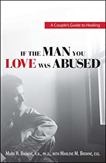 If The Man You Love Was Abused A Couples Guide To Healing