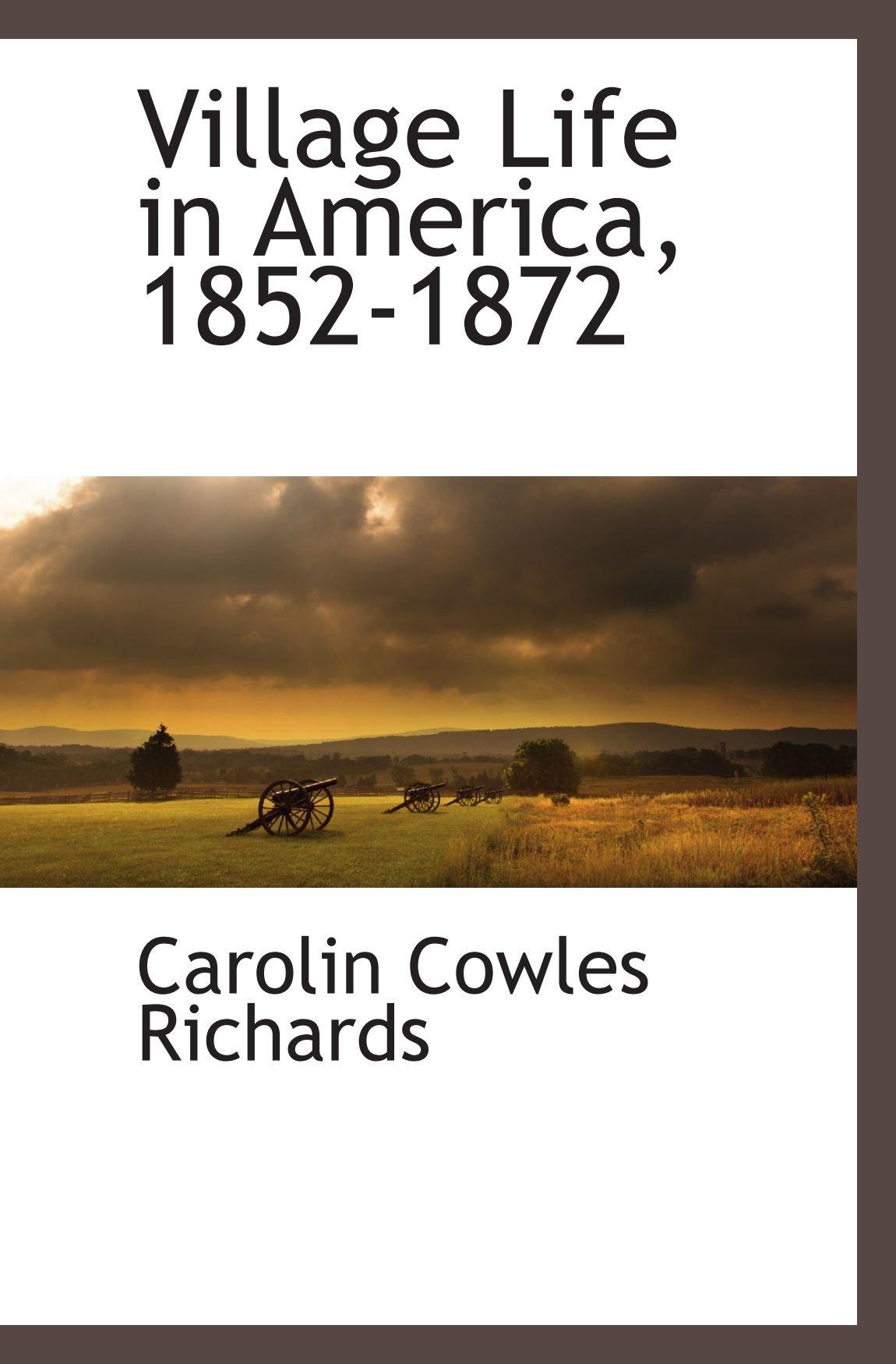 Download Village Life in America, 1852-1872 PDF