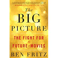 Big Picture: The Fight for the Future of Movies