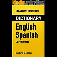 The Advanced Dictionary English-Spanish: 45.000 Entries (Advanced Dictionaries Book 6) (English Edition)