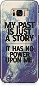 Samsung Galaxy S8 PlusCase MY PAST IS JUST A STORY Unique design Favourite Tv shows Samsung Samsung Galaxy S8 PlusCover Wrap Around