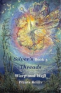 Silver's Threads: Warp and Weft, Book 3