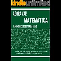 Agora Vai! Matemática: 1254 exercicios para vestibulares e ENEM