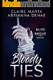 Bloody Ties (Bullets & Bloodlust Book 1)