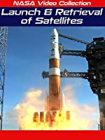 NASA Video Collection: Launch and Retrieval of Satellites