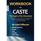 Workbook For CASTE: The Origins of Our Discontents   Introducing Brief History of Racism, Classism, Sexism, Homophobia, Ageis