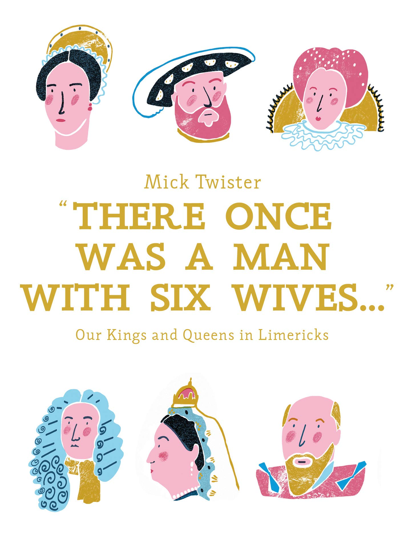 There Once Was A Man With Six Wives  Our Kings And Queens In Limericks