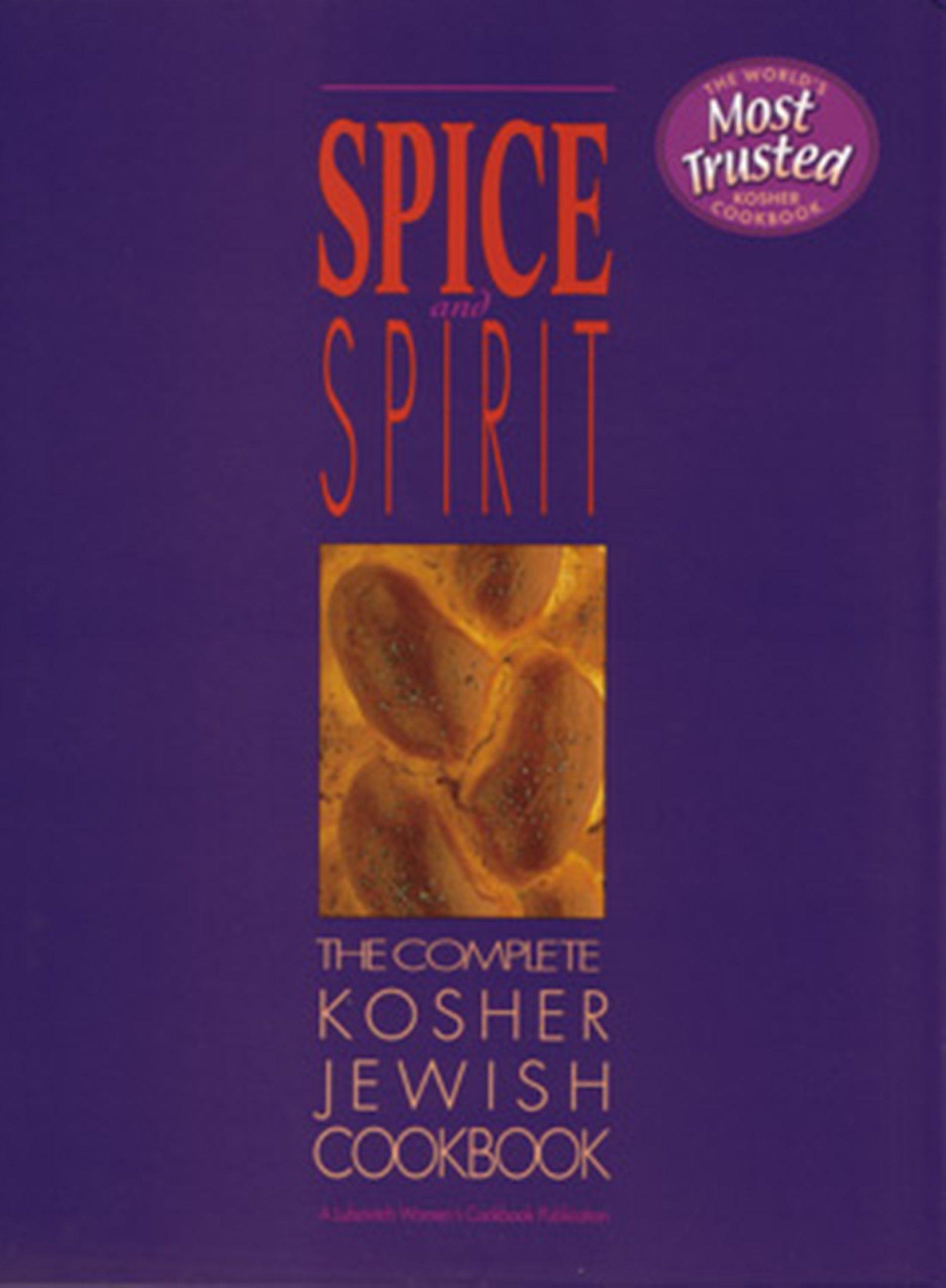 Spice And Spirit  The Complete Kosher Jewish Cookbook  Kosher Living Classic