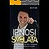 Ipnosi Svelata: Vivi la vita che vuoi con il sistema più potente e veloce al mondo