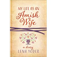 My Life as An Amish Wife: A Diary