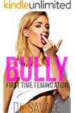 Bully: First Time Feminization
