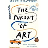 The Pursuit of Art: Travels, Encounters and Revelations