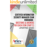 Certified Information Security Manager Exam Workbook: Questions & Answers for Isaca CISM (Part 2)