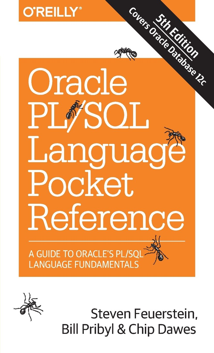 Oracle PL/SQL Language Pocket Reference: A Guide to Oracle's PL/SQL Language Fundamentals by OREILLY