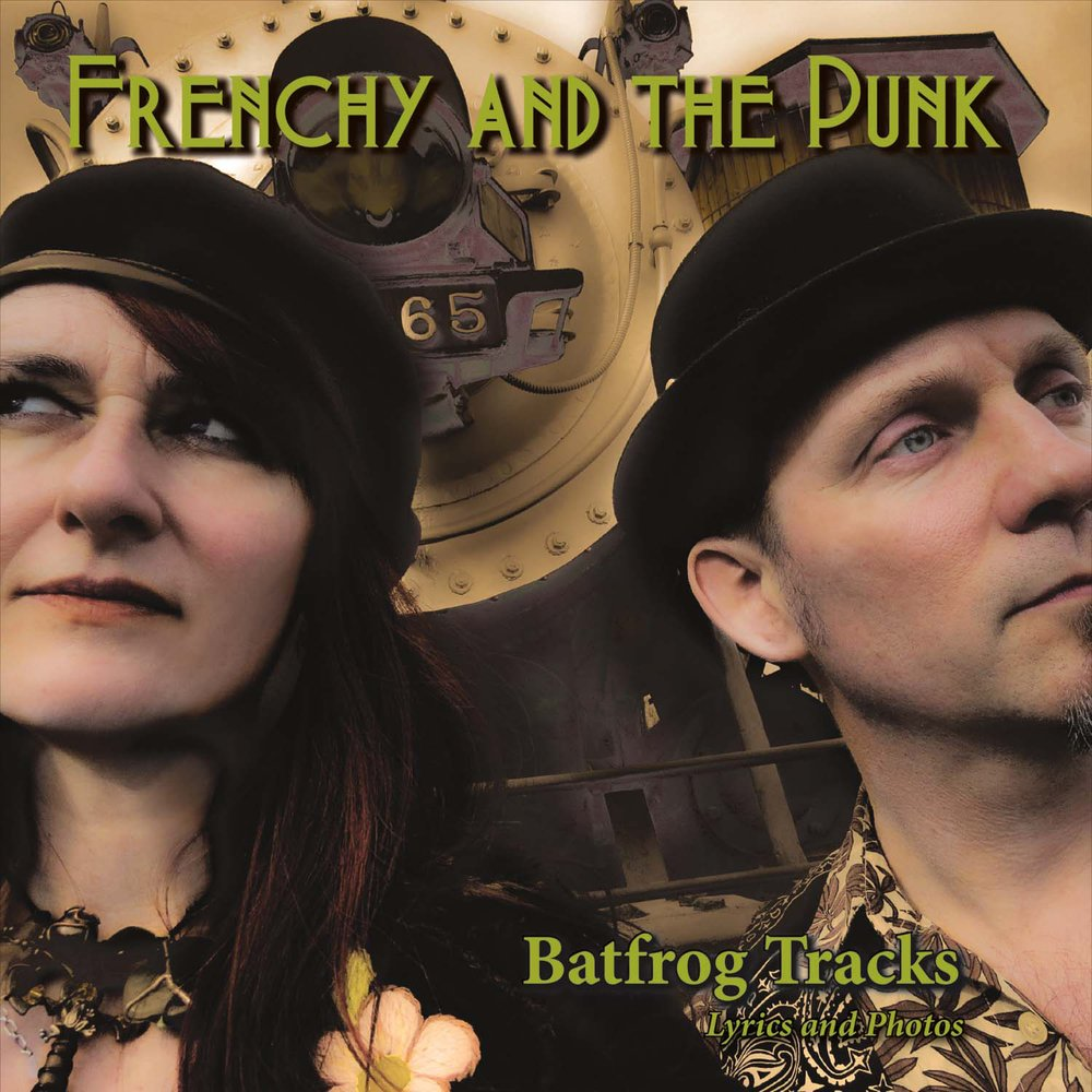 Frenchy and the Punk - Batfrog Tracks: Lyrics and Photos
