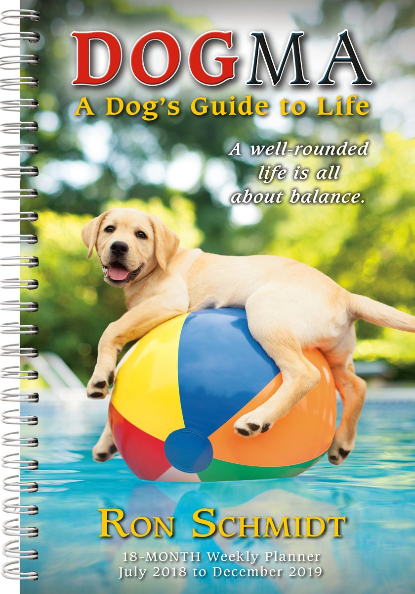 Dogma 2019 18-Month Weekly Planner, A Dog's Guide to Life, 6 x 9, (CW-0498)