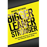 Image for Bigger Leaner Stronger: The Simple Science of Building the Ultimate Male Body (The Build Healthy Muscle Series)