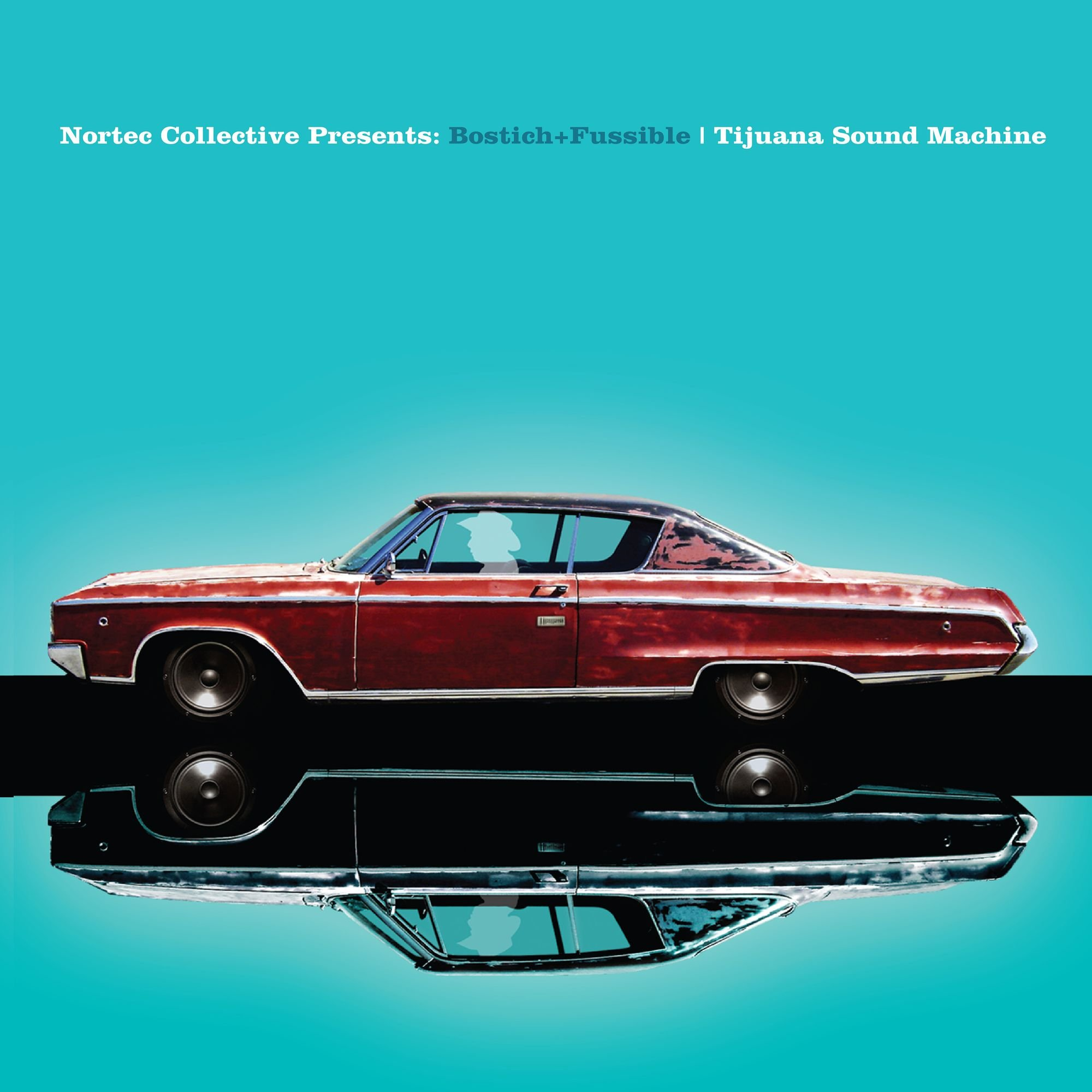 Tijuana Sound Machine (Nortec Collective Presents) by Nacional Records