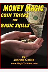 MONEY MAGIC - Coin Tricks and Skills Kindle Edition