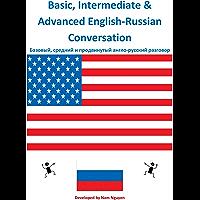 Basic, Intermediate and Advanced English-Russian Conversation (English Edition)