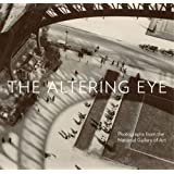 The Altering Eye: Photographs from the National Gallery of Art