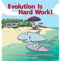 Evolution Is Hard Work!: The Twenty-Fifth Sherman's Lagoon Collection (Volume 25)