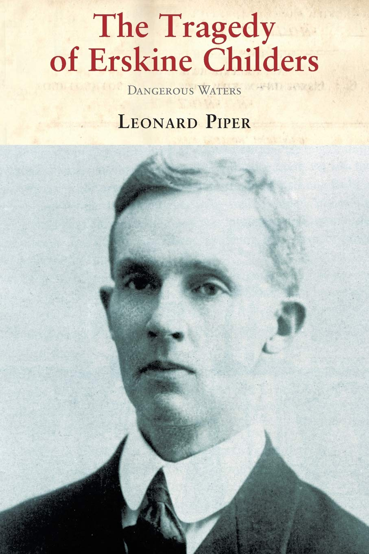 The Tragedy of Erskine Childers: Amazon.de: Leonard Piper: Fremdsprachige  Bücher