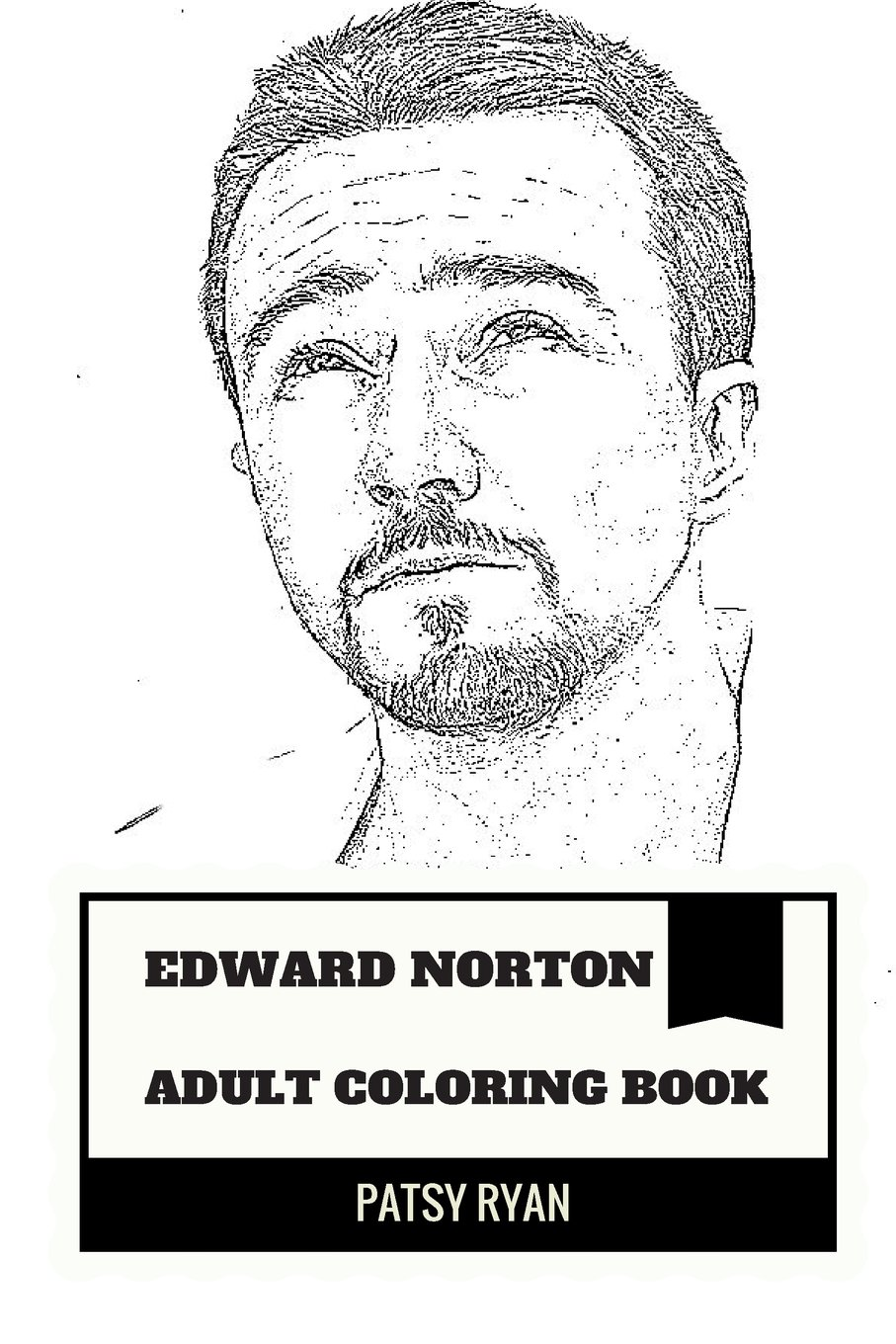 Amazon Edward Norton Adult Coloring Book Birdman Star And Academy Award Nominee Great Method Actor Social Activist Inspired