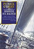 Missione sul Baltico: Un'avventura di Jack Aubrey e Stephen Maturin - Master & Commander