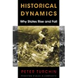 Historical Dynamics: Why States Rise and Fall (Princeton Studies in Complexity, 26)