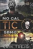 Tic: Soulless Bastards MC No Cal Book 3