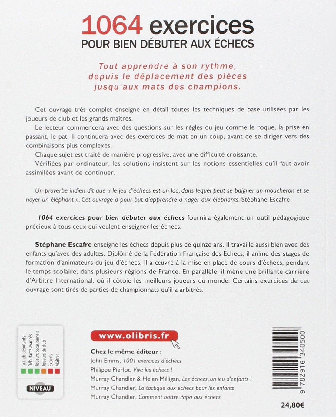 Amazon.fr - 1064 exercices pour bien débuter aux échecs - Stéphane Escafre  - Livres