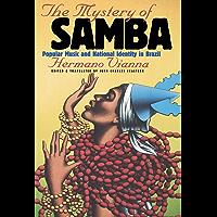 The Mystery of Samba: Popular Music and National Identity in Brazil (Latin America in Translation/en Traducción/em…