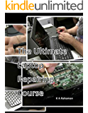 The Ultimate Laptop Repairing Course: How to Repair Laptop
