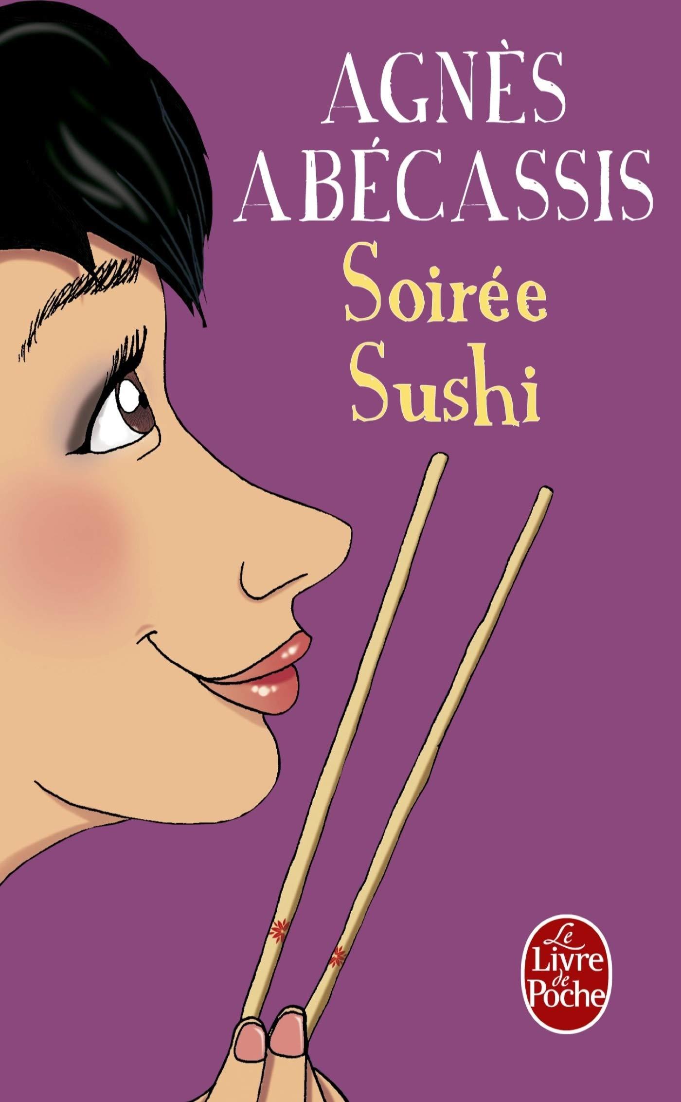 Soirée sushi Poche – 2 février 2011 Agnès Abécassis Le Livre de Poche 2253157546 Romans francophones
