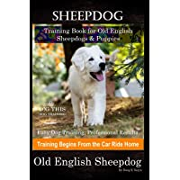 Sheepdog Training Book for Old English Sheepdogs & Puppies By D!G THIS DOG Training, Easy Dog Training, Professional…