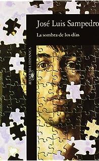 LA Sombra De Los Dias (Alfaguara Hispanica) (Spanish Edition)