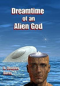 Dreamtime of an Alien God (Messengers Book 2)