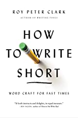 How to Write Short: Word Craft for Fast Times Kindle Edition